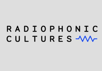 RADIOPHONIC CULTURES, Internationale Konferenz (Basel, 7.-9. Mai 2018)