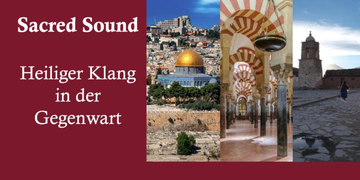 Sacred Sound – Heiliger Klang in der Gegenwart