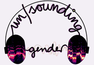 Symposium: un/sounding gender (Berlin)