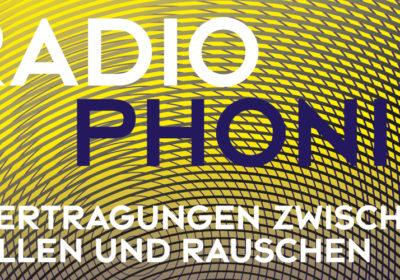 Ringvorlesung: Radiophonie. Übertragungen zwischen Wellen und Rauschen